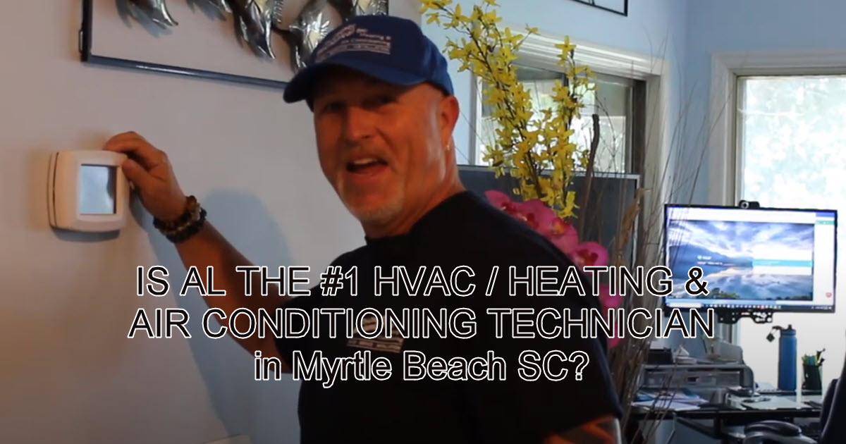 is al the number one heating airconditioning technician myrtle beach sc